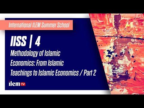 M. Akram Khan | 02. Methodology of Islamic Economics: From Islamic Teachings to Islamic Economics