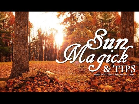 Sun Magick & Tips ~ The White Witch Parlour