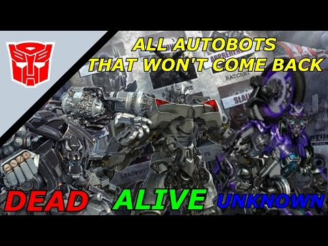 ALL AUTOBOTS THAT WON'T BE IN TRANSFORMERS THE LAST KNIGHT AND HOW THEY DIED.
