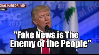 """Trump """" Fake News is the Enemy of the People...I"""