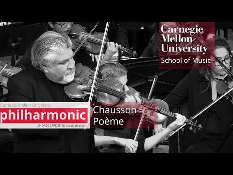 Carnegie Mellon Philharmonic- Chausson: Poème, Op. 25