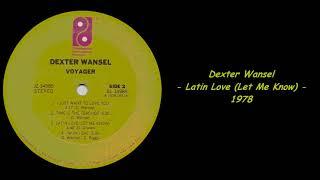 Dexter Wansel - Latin Love (Let Me Know) - 1978