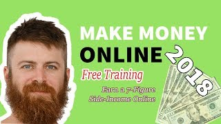 Free Training: How to Make Money Online 2018