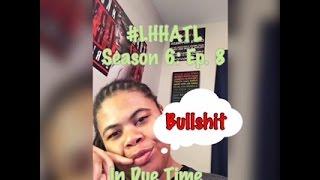 (REVIEW) Love and Hip Hop: Atlanta | Season 6: Ep. 8 | In Due Time (RECAP)