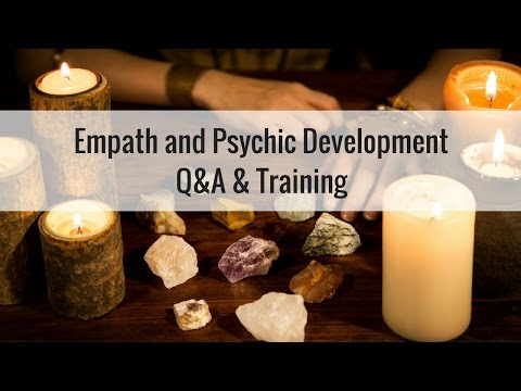 Empath and Psychic Development Q&A & Training