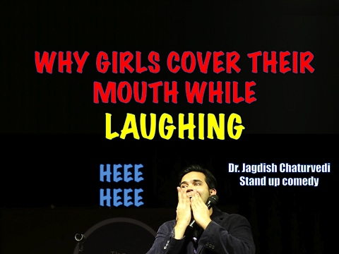 Why Girls Cover Their Mouths While Laughing- Doctor Jagdish Chaturvedi: Stand up comedy India