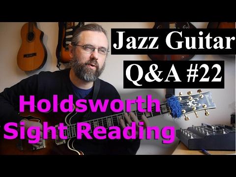 Jazz Guitar Q&A #22 - Allan Holdsworth - Sight Reading - Left Hand Speed