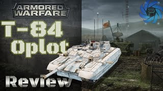 Armored Warfare - T-84 Oplot BM Review | A 31,000 Gold Tank?