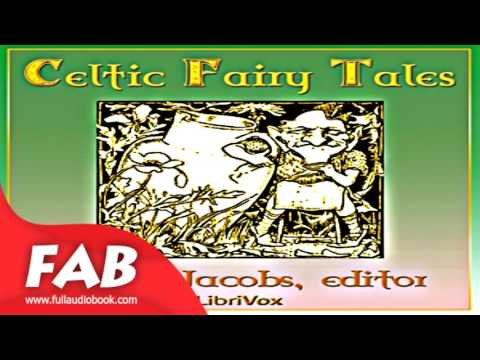 Celtic Fairy Tales Full Audiobook by Joseph JACOBS by Myths, Legends & Fairy Tales