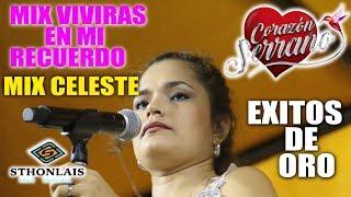 mix viviras en mi recuerdo   mix celeste  corazon serrano  exclusivo  concierto oficial