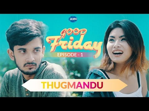 THUGMANDU   Good Friday   Episode - 1   New Nepali Short Comedy Movie 2018   Asian Music