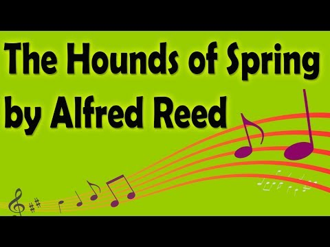 The Hounds of Spring  Alfred Reed