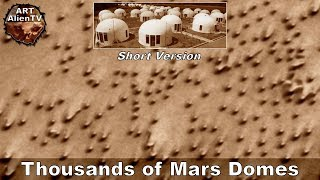 Thousands of Mars Domes - Dune City Houses ? (Short Version)
