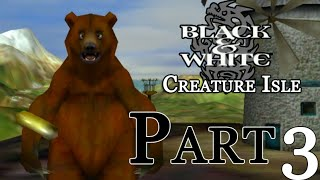 Black & White : Creature Isle - Part 3