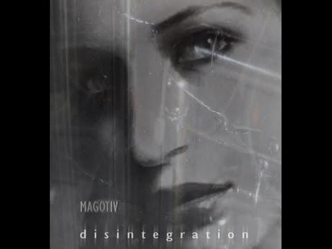 Disintegration by MAGOTIV
