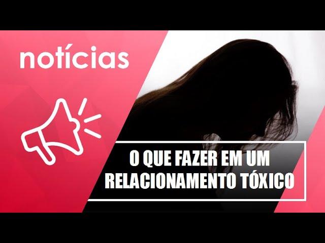 Relacionamentos tóxicos: entenda o que fazer com vínculos afetivos que causam sofrimento