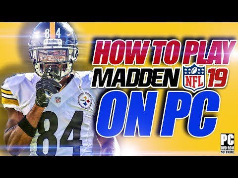 How To Play Madden 19 On PC - Download Madden NFL 19 NOW! EA