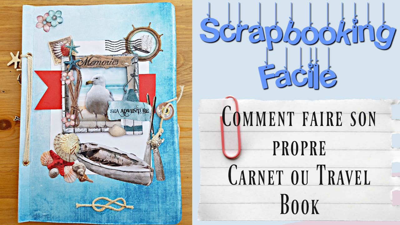 Top SCRAP] TUTO Faire un carnet de voyage (travel book) Ultra simple  AX02