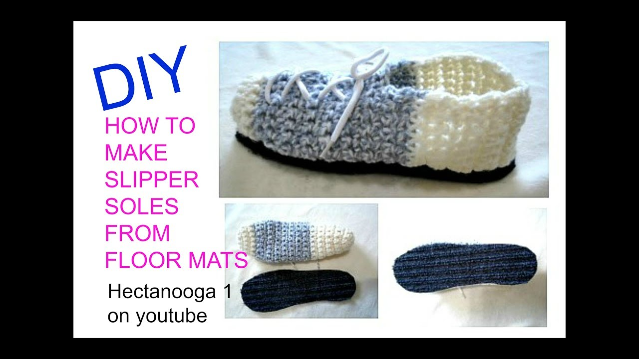 How To Make Slipper Soles From Floor Mats For Crochet Slippers Or