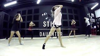 Still Daughter Step Choreography