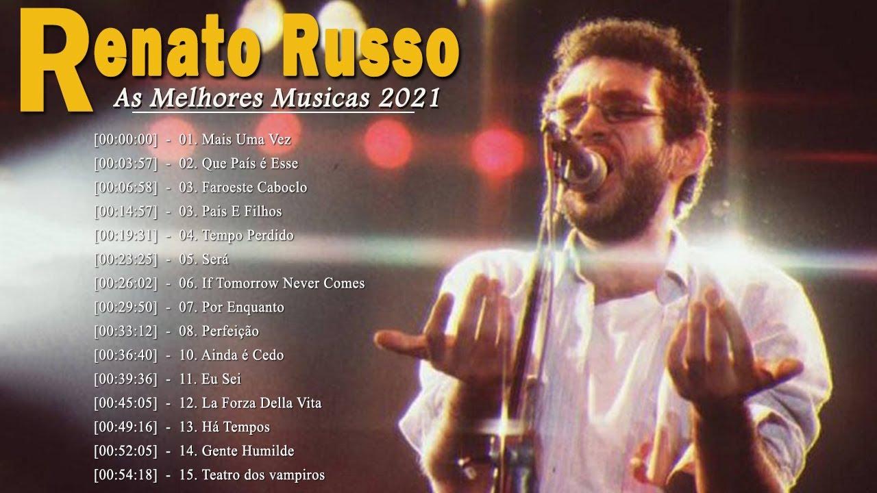 Renato Russo As Melhores Musicas    Renato Russo Mais Tocadas    Renato Russo Lancamentos 2021