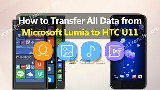 How to Transfer All Data from Microsoft Lumia Phone to HTC U11