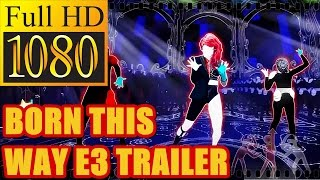JUST DANCE 2016 | Born This Way Preview E3 Trailer [HD]