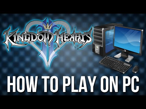How To Play Kingdom Hearts On PC!