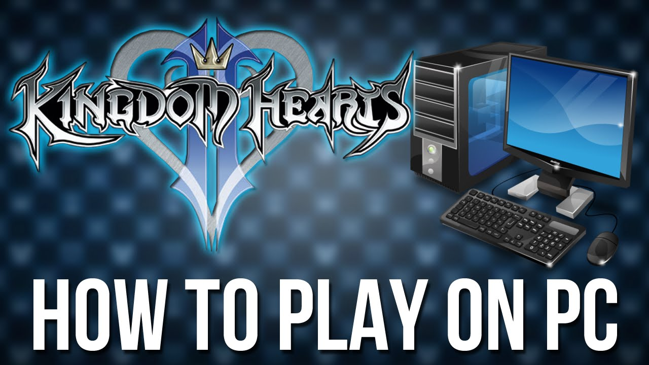 how to download kingdom hearts on pc