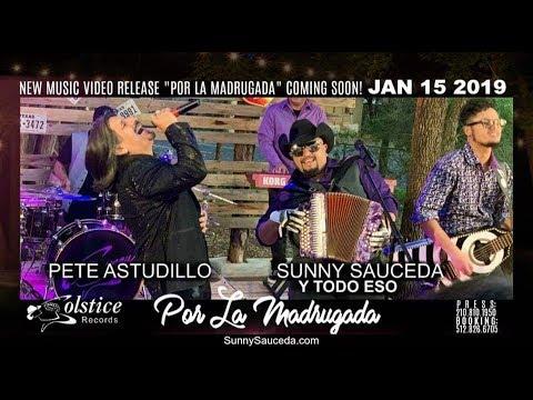 """Por La Madrugada"" Sunny Sauceda, Duet w/ Pete Astudillo"