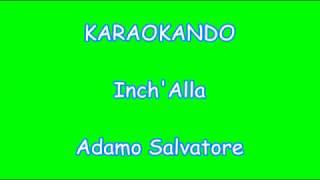 Karaoke Internazionale - Inch'Allah - Adamo Salvatore ( texte )