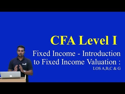2017 : CFA Level 1: Fixed Income - Introduction to Fixed Income Valuation : LOS A,B,C & G
