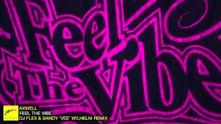 Axwell - Feel The Vibe (DJ Flex & Sandy