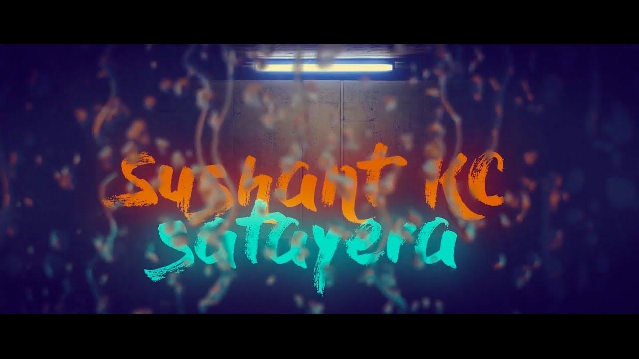Sushant KC - Satayera (Official Lyrics Video)
