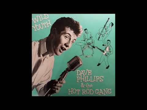Wild Youth (full album)   Dave Phillips & the HOT ROD GANG [digitized vinyl record, HQ)