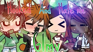 Hooked and Hate me||GLMV||Gacha life