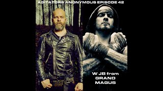 """AA E 42 """"Making Metal/Talking Singing""""......w/ JB from GRAND MAGUS"""