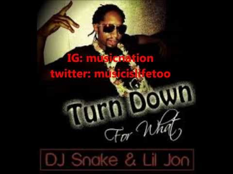 Lil jon - turn down for what NEW 2013)