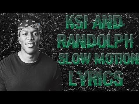 Slow Motion - Randolph ft. KSI (lyrics)