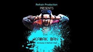 Emiway X Refrain - Kadak Ban