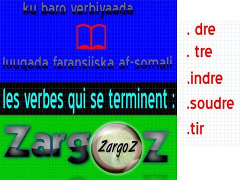 qaybta saddeexaad ee verbiyaada wakhti xadir(verbe du troisième groupe au présent de l'indicatif)