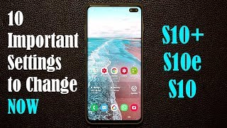 Samsung Galaxy S10 - 10 IMPORTANT Settings To Change Now