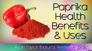 Paprika Powder: Benefits & Uses