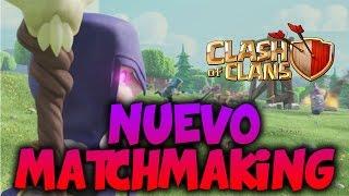 Nuevo MatchMaking | Mi opinión y consejos Clash of Clans