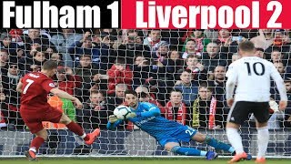 Fulham 1 Liverpool 2 | Game of two halves | Fulham Football Club
