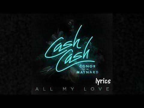 Cash Cash - All My Love feat. Conor Maynard (lyrics)