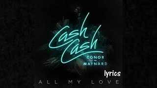 Video Cash Cash - All My Love feat. Conor Maynard (lyrics) download MP3, 3GP, MP4, WEBM, AVI, FLV Maret 2018