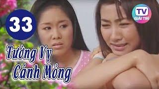 Tường Vy Cánh Mỏng - Tập 33 | Giải Trí TV Phim Việt Nam 2019