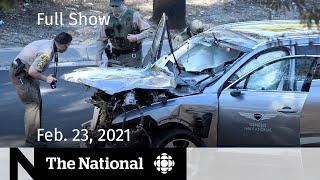 CBC News: The National | Tiger Woods hospitalized after crash; Trudeau-Biden meet | Feb. 23, 2021