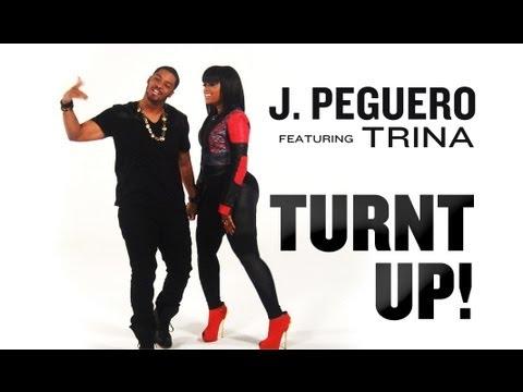 J. Peguero feat. Trina - Turnt Up (Dirty)
